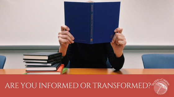 Are You Informed or Transformed?