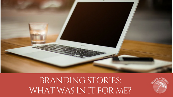 Branding Stories: What was in it for Me?