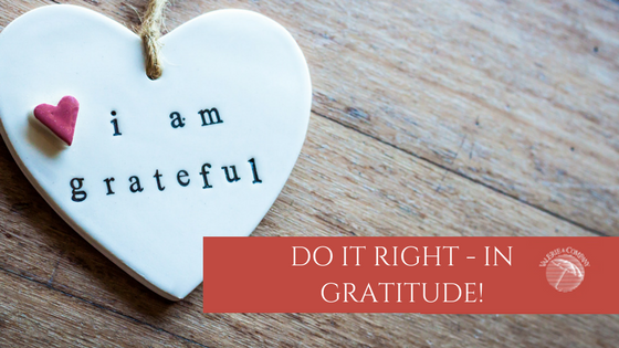 Do it Right in Gratitude!
